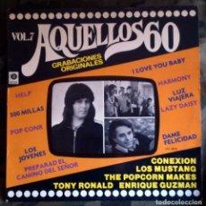 Discos de vinilo: VARIOS - AQUELLOS 60 VOL. 7 LP- LOS MUSTANG,CONEXION,TONY RONALD.... Lote 147436194