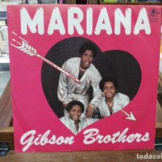 Discos de vinilo: GIBSON BROTHERS - MARIANA, ALL I EVER WANT IS YOU - SINGLE DDEL SELLO CARNABY 1980. Lote 147439886