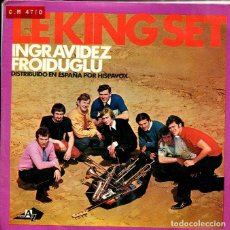 Discos de vinilo: LE KING SET / INGRAVIDEZ / FROIDUGLU (SINGLE ESPAÑOL 1967). Lote 147440826