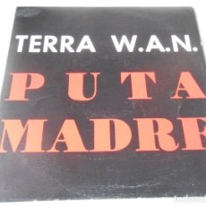 Discos de vinilo: TERRA W.A.N., SG, DE PUTA MADRE + 1, AÑO 1992 PROMO. Lote 147442202