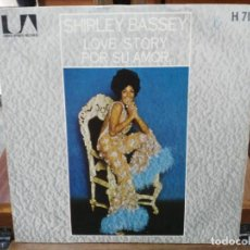 Discos de vinilo: SHIRLEY BASSEY - LOVE STORY, POR SU AMOR - SINGLE DEL SELLO UNITE ARTISTS RECORDS 1971. Lote 147442466