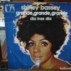 Discos de vinilo: SHIRLEY BASSEY - GRANDE, GRANDE, GRANDE , DÍA TRAS DÍA - SINGLE SELLO UNITED ARTISTS RECORDS 1973. Lote 147442926