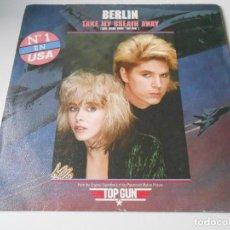 Discos de vinilo: BERLIN, SG, TAKE ME BREATH AWAY + 1, AÑO 1986. Lote 147443078