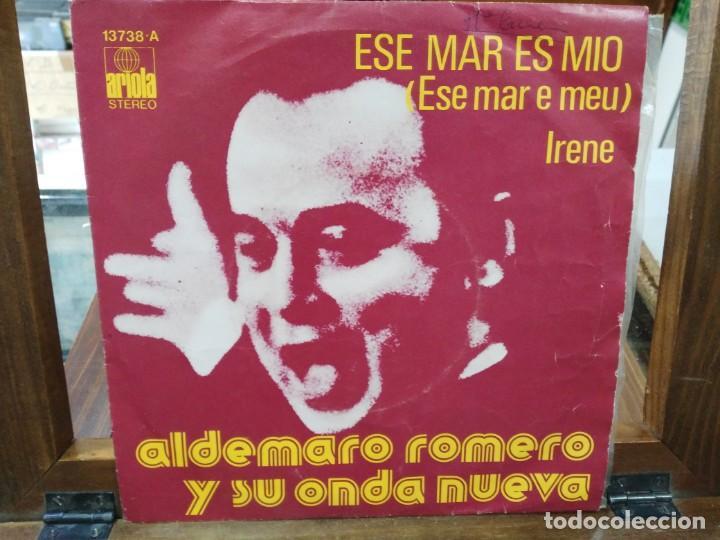 ALDEMARO ROMERO Y SU ONDA NUEVA - ESE MAR ES MIO, IRENE - SINGLE DEL SELLO ARIOLA 1975 (Música - Discos - Singles Vinilo - Grupos y Solistas de latinoamérica)