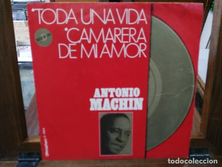 ANTONIO MACHÍN - TODA UNA VIDA, CAMARERA DE MI AMOR - SINGLE DEL SELLO DISCOPHON 1971 (Música - Discos - Singles Vinilo - Grupos y Solistas de latinoamérica)