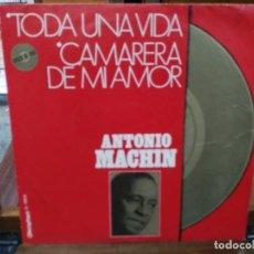 Discos de vinilo: ANTONIO MACHÍN - TODA UNA VIDA, CAMARERA DE MI AMOR - SINGLE DEL SELLO DISCOPHON 1971. Lote 147446434