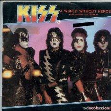 Discos de vinilo: KISS / UN MUNDO SIN HEROES / DARK LIGHT (SINGLE ESPAÑOL 1981). Lote 147446758