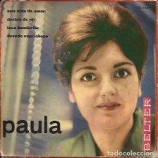 Discos de vinilo: EP PAULA SEIS DÍAS DE AMOR BELTER 50354. Lote 147448102