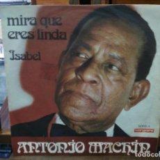 Discos de vinilo: ANTONIO MACHÍN - MIRA QUE ERES LINDA, ISABEL - SINGLE DEL SELLO VERGARA 1971. Lote 147449742