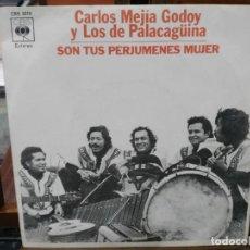 Discos de vinilo: CARLOS MEJÍA GODOY Y LOS DE PALACAGÜINA - SON TUS PERJUMENES MUJER - SINGLE DEL SELLO CBS 1977. Lote 147450146