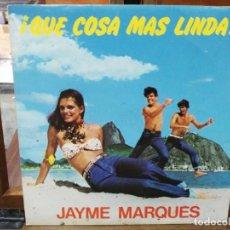 Discos de vinilo: JAYME MARQUES - ¡QUE COSA MAS LINDA! - SINGLE DEL SELLO EMI 1981. Lote 147450410