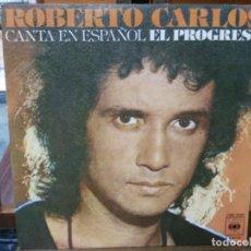 Discos de vinilo: ROBERTO CARLOS - CANTA EN ESPAÑOL EL PROGRESO - SINGLE DEL SELLO CBS 1977. Lote 147452402