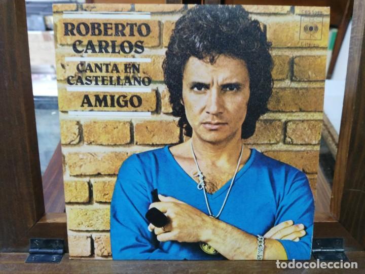 ROBERTO CARLOS - CANTA EN CASTELLANO AMIGO - SINGLE DEL SELLO CBS 1977 (Música - Discos - Singles Vinilo - Grupos y Solistas de latinoamérica)