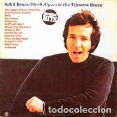 Discos de vinilo: HERB ALPERT & THE TIJUANA BRASS ?- SOLID BRASS. Lote 147453686