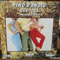 Discos de vinilo: PINO D´ANGIO - QUE IDEA / A MI ME DA IGUAL - SINGLE DEL SELLO RCA 1981. Lote 147456834