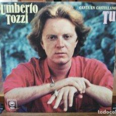 Discos de vinilo: UMBERTO TOZZI - TÚ / PERDIENDO A ANA - SINGLE DEL SELLO EPIC 1978. Lote 147457162