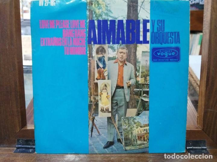 AIMABLE Y SU ORQUESTA - LOVE ME PLEASE LOVE ME / BANG BANG - EP. DEL SELLO HISPAVOX 1966 (Música - Discos de Vinilo - EPs - Canción Francesa e Italiana)