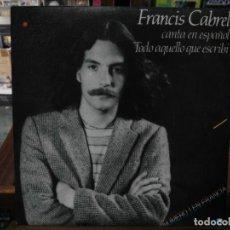 Discos de vinilo: FRANCIS CABREL - TODO AQUELLO QUE ESCRIBÍ / COOL PARA COOL - SINGLE DEL SELLO CBS 1980. Lote 147461814