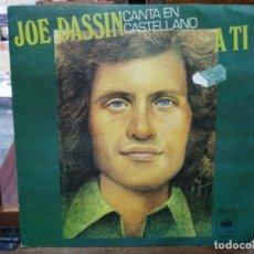 Discos de vinilo: JOE DASSIN - A TI / DÉJAME DORMIR - SINGLE DEL SELLO CBS 1978. Lote 147463798