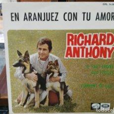Discos de vinilo: RICHARD ANTHONY - EN ARANJUEZ CON TU AMOR - EP. DEL SELLO LA VOZ DE TU AMO 1967. Lote 147464242