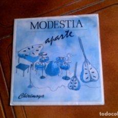 Discos de vinilo: DISCO DEL GRUPO MODESTIA APARTE ,TEMA ,CHIRIMOYA. Lote 147487286