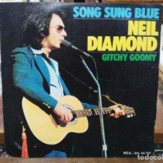 Discos de vinilo: NEIL DIAMOND - SONG SUNG BLUE / GITCHY GOOMY - SINGLE DEL SELLO MCA 1972. Lote 147507706