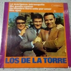 Discos de vinilo: VINILO LOS DE LA TORRE LA MARIPOSA INTRANQUILA / ME GUSTA CANTAR / UN HOMBRE LLORA SOLO POR AMOR . Lote 147510810