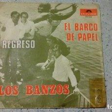 Discos de vinilo: VINILO LOS BANZOS REGRESO / EL BARCO DE PAPEL POLYDOR 1968. Lote 147511326