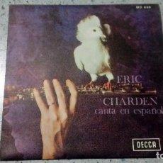 Discos de vinilo: VINILO ERIC CHARDEN CANTA EN ESPAÑOL DE PRONTO ES VERANO / EL HOMBRE DE LA GUITARRA DE ORO 1968. Lote 147511818