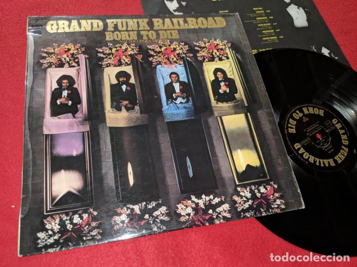 GRAND FUNK RAILROAD BORN TO DIE LP 1976 EMI CAPITOL EDICION ESPAÑOLA SPAIN (Música - Discos - LP Vinilo - Pop - Rock - Extranjero de los 70)