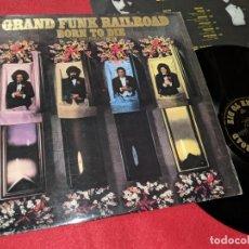 Discos de vinilo: GRAND FUNK RAILROAD BORN TO DIE LP 1976 EMI CAPITOL EDICION ESPAÑOLA SPAIN. Lote 147538218