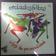 Discos de vinilo: TECLADOS FRITOS - CRISIS DE PERSONALIDAD. Lote 147539106