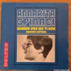 Discos de vinilo: ANNARITA SPINACI SINGLE BELTER QUANDO DICO CHE TI AMO 1967. Lote 147560894
