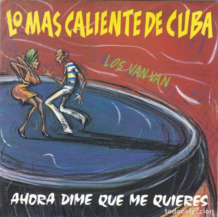 LOS VAN VAN,AHORA DIME QUE ME QUIERES DEL 92 (Música - Discos - Singles Vinilo - Grupos y Solistas de latinoamérica)