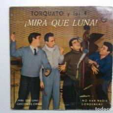 Discos de vinilo: TORQUATO Y LOS 4 MIRA QUE LUNA. Lote 147561158