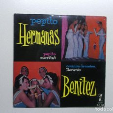 Discos de vinilo: LAS HERMANAS BENITEZ PEPITO. Lote 147561542