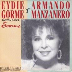 Discos de vinilo: EYDIE GORME Y ARMANDO MANZANERO,SOMOS DEL 92 PROMO DE 1 SOLA CARA. Lote 147561750