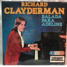 Discos de vinilo: RICHARD CLAYDERMAN BALADA PARA ADELINE. Lote 147564794