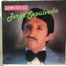 Discos de vinilo: JORGE SEPÚLVEDA LO MEJOR DE JORGE SEPÚLVEDA. Lote 147565182