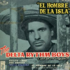 Discos de vinilo: EL HOMBRE DE LA ISLA (THE DELTA RYTHM BOYS EB ESPAÑOL) DOS CRUCES + 3 (EP 1960). Lote 147566906