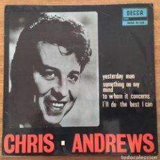 Discos de vinilo: CHRIS ANDREWS YESTERDAY MAN EP DECCA EDIC ESPAÑA 1966. Lote 147570430