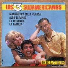 Discos de vinilo: LOS 3 SUDAMERICANOS EP BELTER EXCELENTE. Lote 147571514