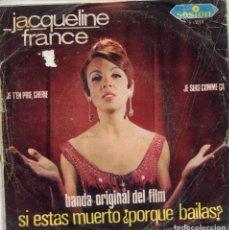 Discos de vinilo: SI ESTAS MUERTO ¿PORQUE BAILAS? (JACQUELINE FRANCE) JE T'EN PRIE, CHERIE + 1 (SINGLE 1968). Lote 147574662