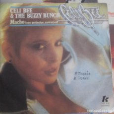 Discos de vinilo: CELI BEE & THE BUZZY BUNCH - MACHO - SINGLE 1978. Lote 147574818