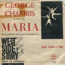 Discos de vinilo: WEST SIDE STORY (GEORGE CHAKIRIS) MARIA / ONCE UPON A TIME (SINGLE 1962). Lote 147578974
