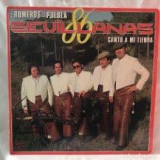 Discos de vinilo: CANTO A MI TIERRA SEVILLANAS 86 LOS ROMEROS DE LA PUEBLA . Lote 147583202