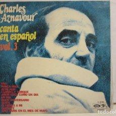 Discos de vinilo: CHARLES AZNAVOUR - CANTA EN ESPAÑOL VOL.3 - BARCLAY - 1972 - SPAIN - VG+/VG. Lote 147585386