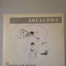 Discos de vinilo: XOCALOMA - SOIO UN SONO. Lote 147591390