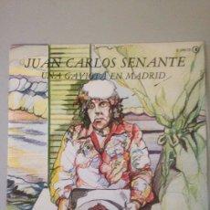 Discos de vinilo: JUAN CARLOS SENANTE UNA GAVIOTA EN MADRID. Lote 147591568