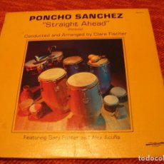 Discos de vinilo: PONCHO SÁNCHEZ LP STRAIGHT AHEAD PA´LANTE DISCOVERY USA 1980 LATIN JAZZ. Lote 147604314